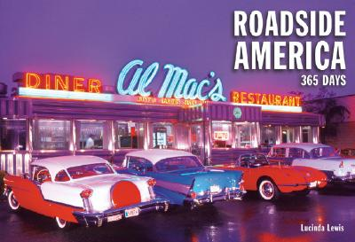 Roadside America: 365 Days - Lewis, Lucinda (Text by)