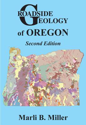Roadside Geology of Oregon - Miller, Marli B