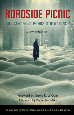 Roadside Picnic - Strugatsky, Arkady, and Strugatsky, Boris, and Le Guin, Ursula K (Foreword by)