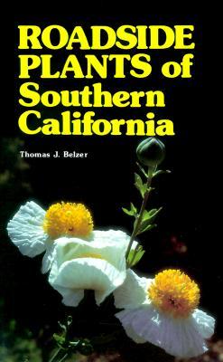 Roadside Plants of Southern California - Belzer, Thomas J