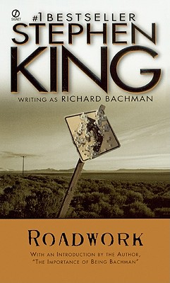 Roadwork - King, Stephen (Introduction by), and Bachman, Richard