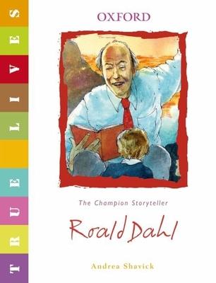 Roald Dahl: The Champion Storyteller - Shavick, Andrea
