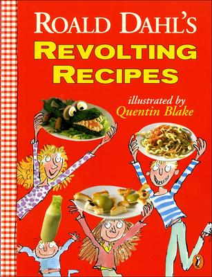 Roald Dahl's Revolting Recipes - Dahl, Roald