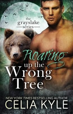 Roaring Up the Wrong Tree - Kyle, Celia