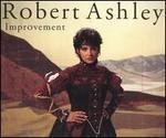 Robert Ashley: Improvement