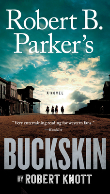 Robert B. Parker's Buckskin - Knott, Robert