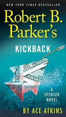 Robert B. Parker's Kickback - Atkins, Ace