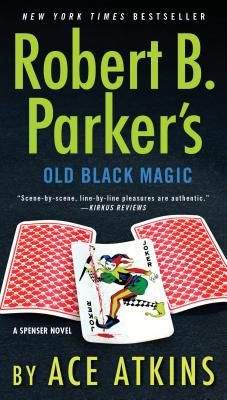 Robert B. Parker's Old Black Magic - Atkins, Ace