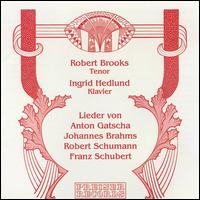Robert Brooks Sings Selected Lieder - Robert Brooks (tenor)