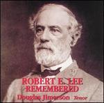 Robert E. Lee Remembered