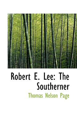 Robert E. Lee: The Southerner - Page, Thomas Nelson