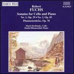 Robert Fuchs: Sonatas for Cello & Piano Nos. 1 & 2; Fantasiestücke, Op. 78