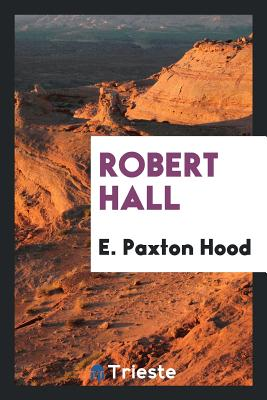 Robert Hall - Hood, E Paxton