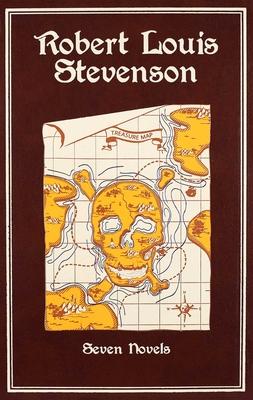 Robert Louis Stevenson: Seven Novels - Stevenson, Robert Louis, and Cramer, Michael A (Introduction by)
