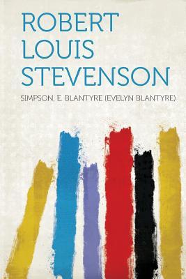 Robert Louis Stevenson - Blantyre), Simpson E Blantyre (Evelyn (Creator)