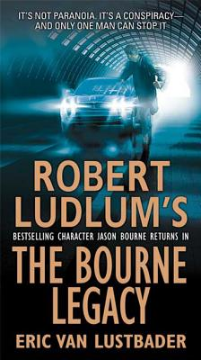 Robert Ludlum's the Bourne Legacy - Lustbader, Eric Van