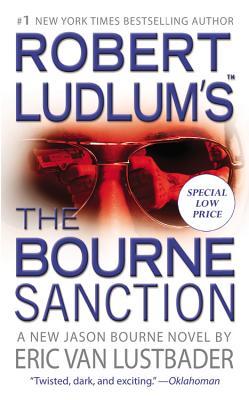 Robert Ludlum's the Bourne Sanction - Lustbader, Eric Van