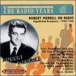 Robert Merrill on Radio - Unpublished Broadcasts from 1940 to 1946