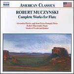 Robert Muczynski: Complete Works for Flute
