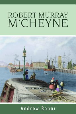Robert Murray M'Cheyne - Bonar, Andrew Alexander