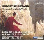 Robert Schumann: Complete Symphonic Works, Vol. V