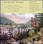 Robert Ward: Raleigh Divertimento; Quintet for Oboe & String Quintet; Bath County Rhapsody