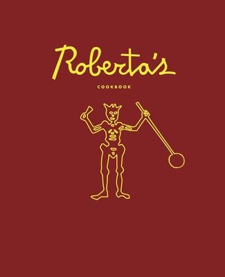 Roberta's Cookbook - Mirarchi, Carlo, and Hoy, Brandon, and Parachini, Chris