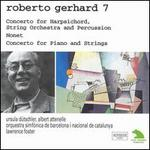 Roberto Gerhard 7: Harpsichord Concerto; Nonet; Concerto for Piano and Strings