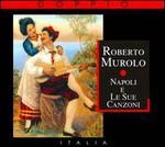 Roberto Murolo: Napoli E Le Sue Canzoni