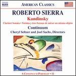 Roberto Sierra: Kandinsky - Clarinet Sonata; Treinta y tres formas de mirar un mismo objeto