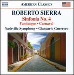 Roberto Sierra: Sinfon?a No. 4; Fandangos; Carnaval