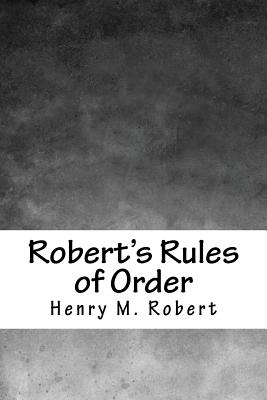 Robert's Rules of Order - Robert, Henry M