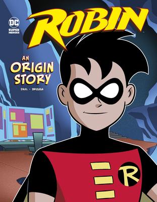Robin: An Origin Story - Dahl, Michael, and Brizuela, Dario (Cover design by)