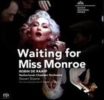 Robin de Raaff: Waiting for Miss Monroe