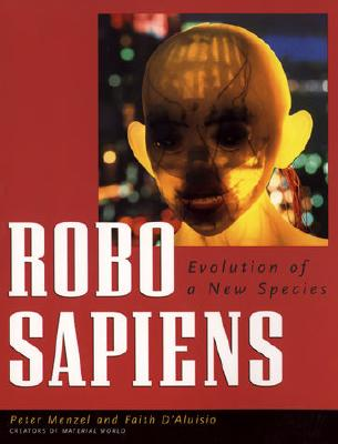 Robo Sapiens - Menzel, Peter, and D'Aluisio, Faith