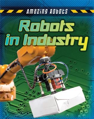 Robots in Industry - Spilsbury, Louise A