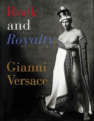 Rock and Royalty - Versace, Gianni (Editor), and Diana, Princes Of Wales, and John, Elton, Sir