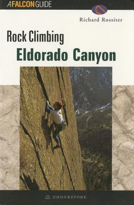 Rock Climbing Eldorado Canyon - Rossiter, Richard