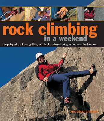 Rock Climbing in a Weekend - Creasey, Malcolm