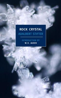 Rock Crystal - Stifter, Adalbert, and Moore, Marianne (Translated by), and Mayer, Elizabeth (Translated by)