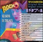 Rock On 1974: Seasons in the Sun