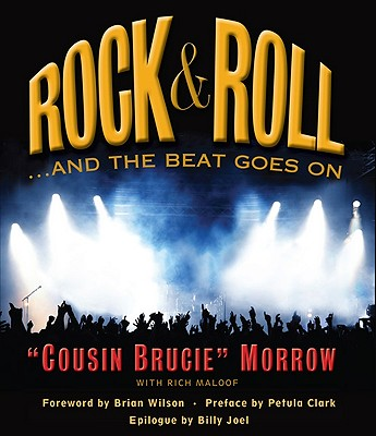 Rock & Roll ...and the Beat Goes on - Maloof, Rich, and Morrow, Bruce, and Morrow, Cousin Brucie