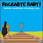 Rockabye Baby! Lullaby Renditions of Johnny Cash