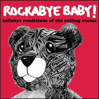 Rockabye Baby! Lullaby Renditions of the Rolling Stones - Rockabye Baby!