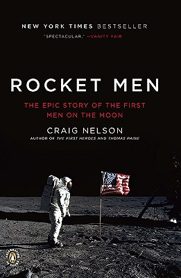 Rocket Men: The Epic Story of the First Men on the Moon - Nelson, Craig