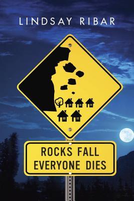 Rocks Fall Everyone Dies - Ribar, Lindsay