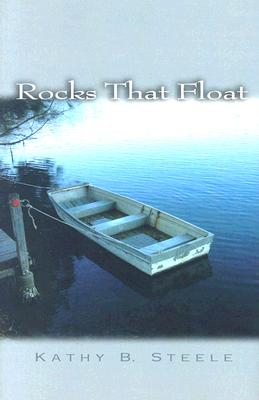 Rocks That Float - Steele, Kathy B