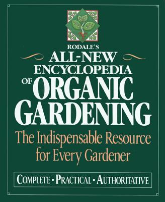 Rodale's All-New Encyclopedia of Organic - Bradley, Fern Marshall (Editor), and Ellis, Barbara W (Editor)