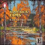 Roderick Elms: A Little Fall-ish!; Concertino for celeste; Cygncopations