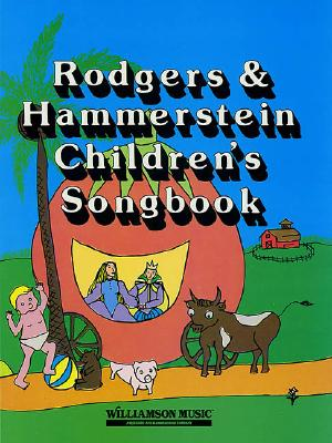 Rodgers and Hammerstein Children's Songbook - Hal Leonard Publishing Corporation, and Rodgers, Richard (Composer), and Hammerstein, Oscar, II (Composer)